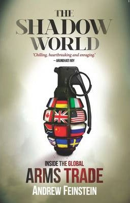 THE SHADOW WORLD, inside the global arms trade