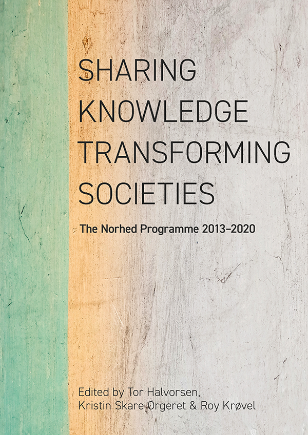 SHARING KNOWLEDGE, TRANSFORMING SOCIETIES, the Norhed Programme 2013-2020
