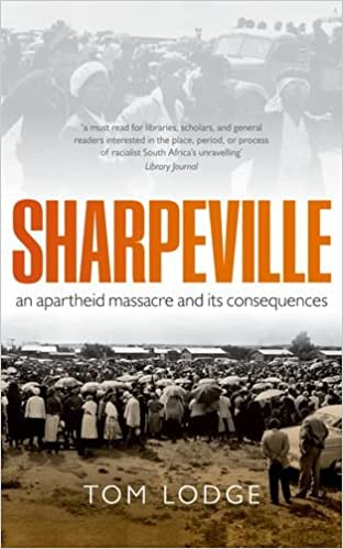 SHARPEVILLE, an apartheid massacre and its consequences