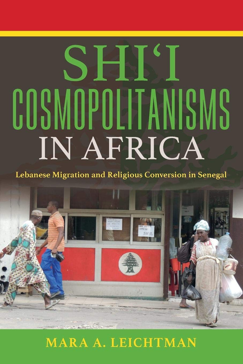 SHI'I COSMOPOLITANISMS IN AFRICA, Lebanese migration and religious conversion in Senegal