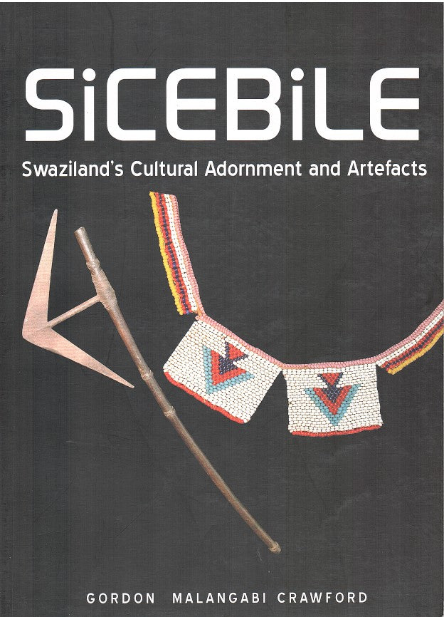 SICEBILE, Swaziland's cultural adornment and artefacts