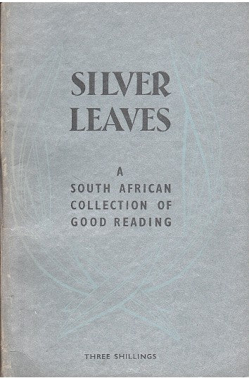 SILVER LEAVES, a South African collection of good reading