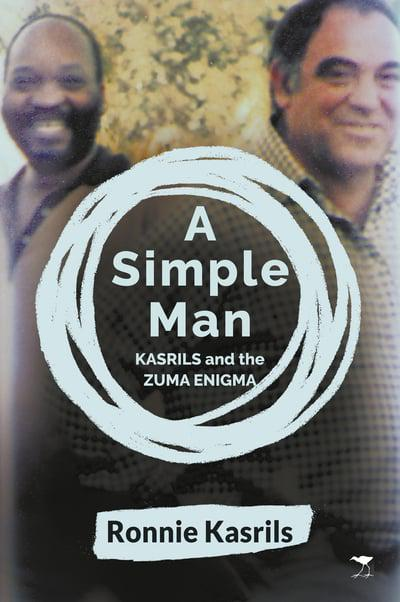 A SIMPLE MAN, Kasrils and the Zuma enigma