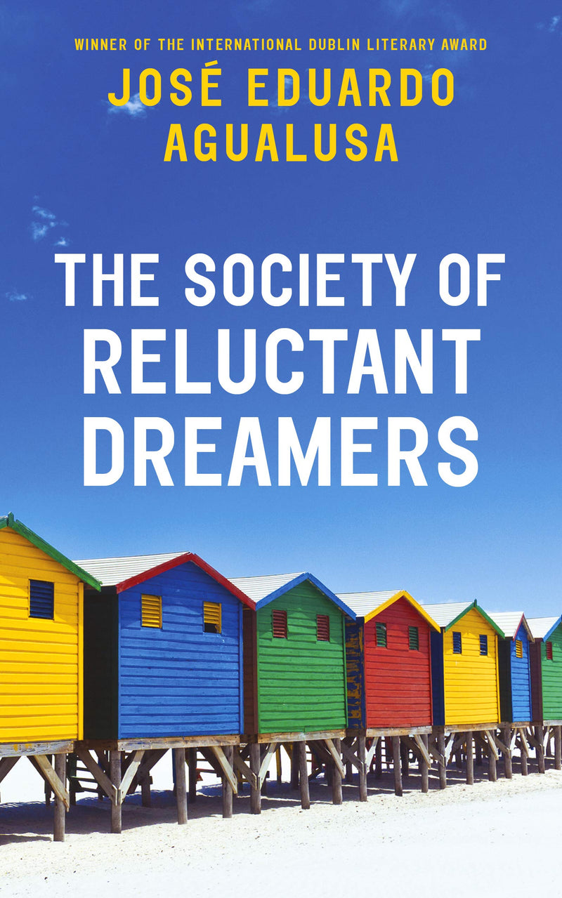 THE SOCIETY OF RELUCTANT DREAMERS, translated from the Portuguese by Daniel Hahn