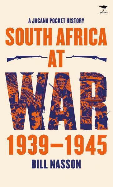 SOUTH AFRICA AT WAR, 1939-1945, a Jacana pocket history