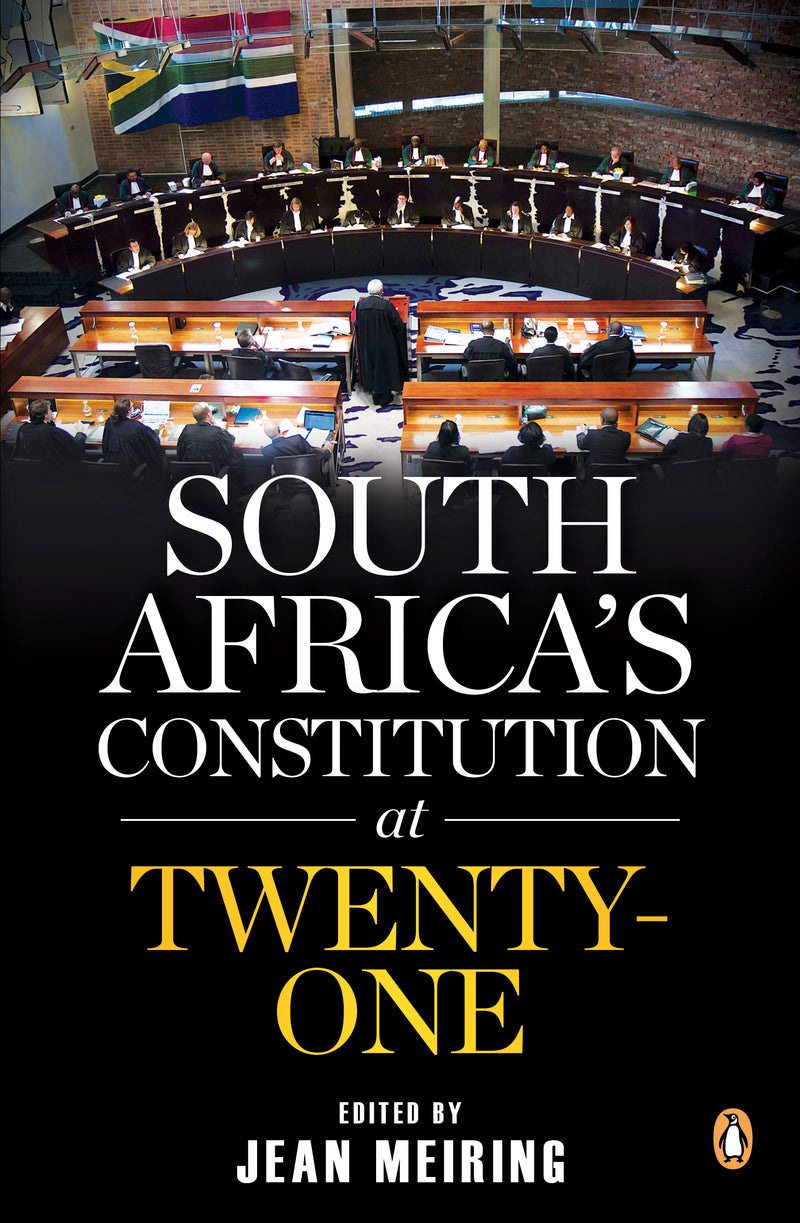 SOUTH AFRICA'S CONSTITUTION AT TWENTY-ONE