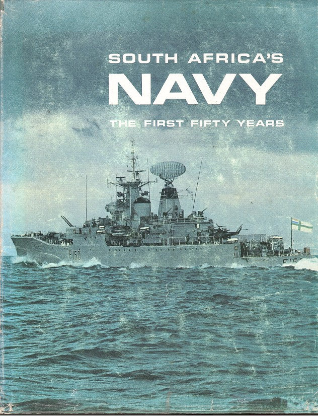 SOUTH AFRICA'S NAVY, the first fifty years