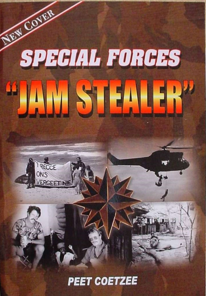 "SPECIAL FORCE, ""JAM STEALER"", the memoirs of a specialist who served in Special Forces and the Defence Force of South Africa"