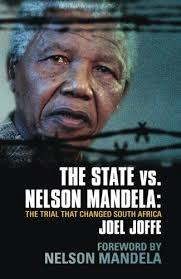 THE STATE VS. NELSON MANDELA, the trial that changed South Africa