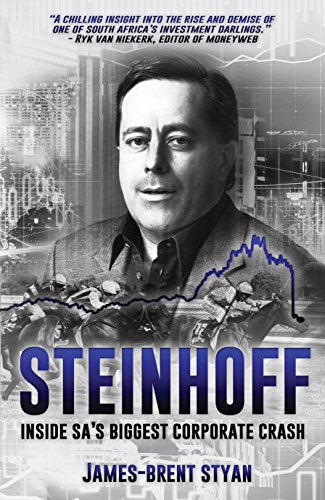 STEINHOFF, inside SA's biggest corporate crash