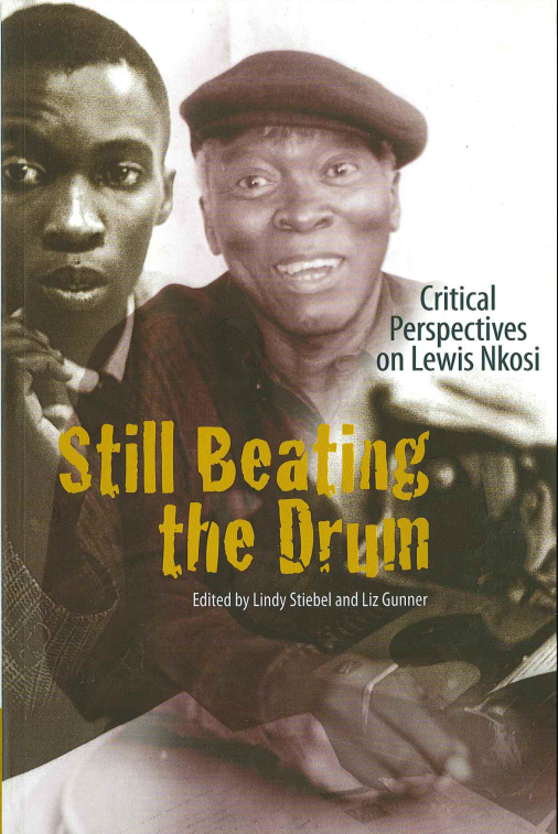 STILL BEATING THE DRUM, critical perspectives on Lewis Nkosi
