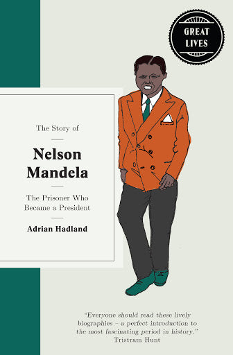 THE STORY OF NELSON MANDELA, the prisoner who became a president