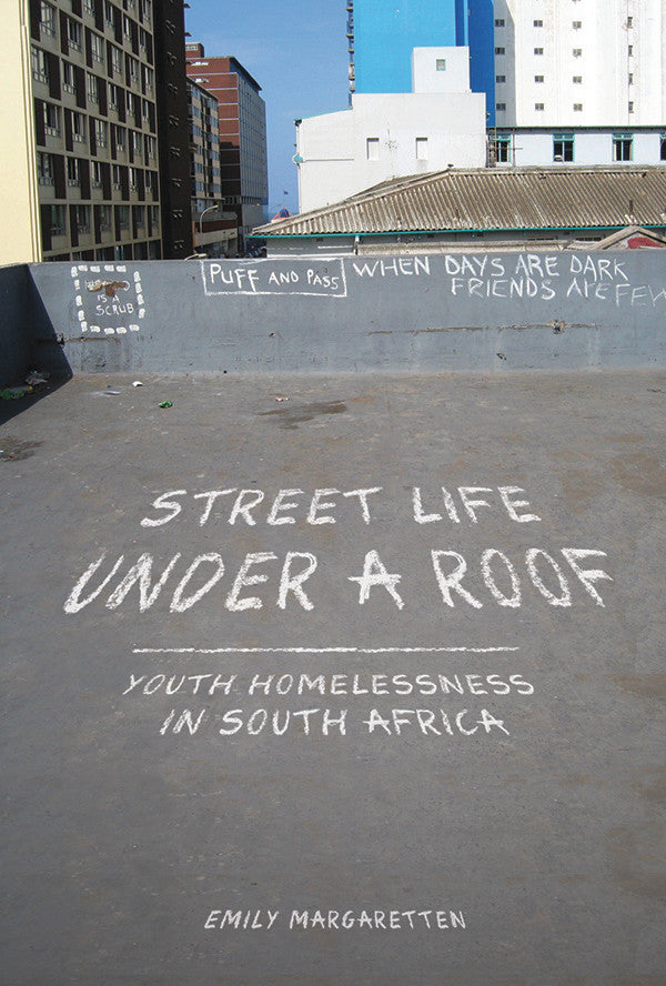 STREET LIFE UNDER A ROOF, youth homelessness in South Africa
