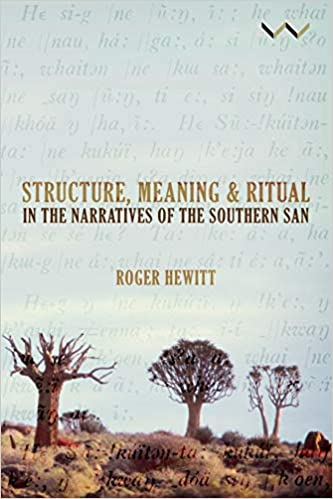 STRUCTURE, MEANING & RITUAL, in the narratives of the southern San