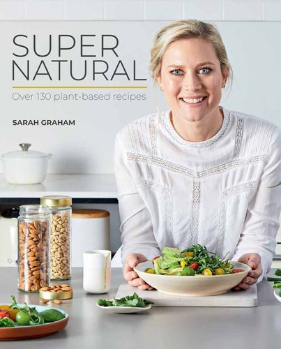 SUPER NATURAL, over 130 plant-based recipes