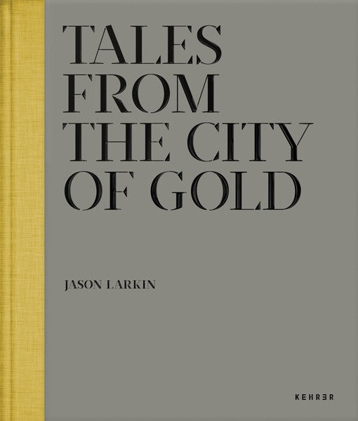 TALES FROM THE CITY OF GOLD