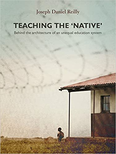 TEACHING THE 'NATIVE', behind the architecture of an unequal education system