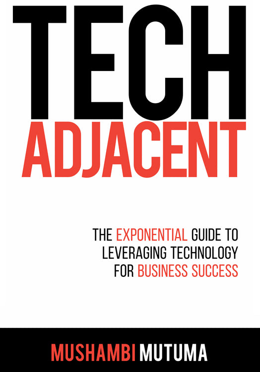 TECH ADJACENT, the exponential guide to leveraging technology for business success