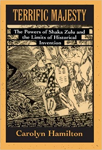 TERRIFIC MAJESTY, the powers of Shaka Zulu and the limits of historical invention