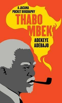 THABO MBEKI, Africa's philosopher-king, a Jacana pocket biography