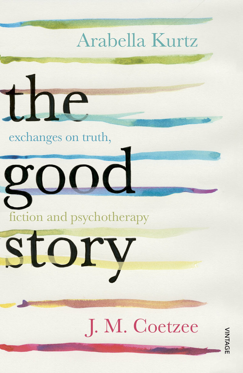 THE GOOD STORY, exchanges on truth, fiction and psychoanalytic psychotherapy