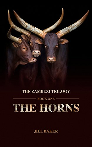 THE HORNS, the Zambezi trilogy: book one