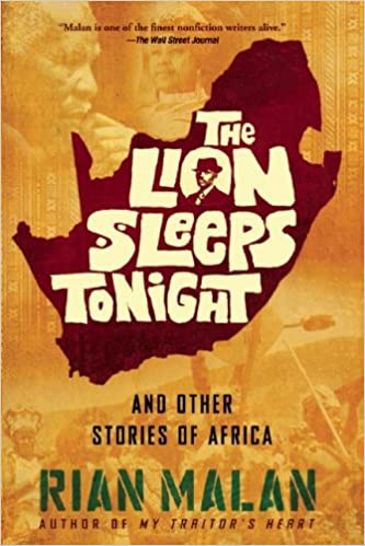 THE LION SLEEPS TONIGHT, and other stories from Africa