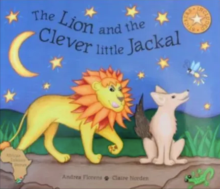 THE LION AND THE CLEVER LITTLE JACKAL, adapted from an original Zulu folkore tale