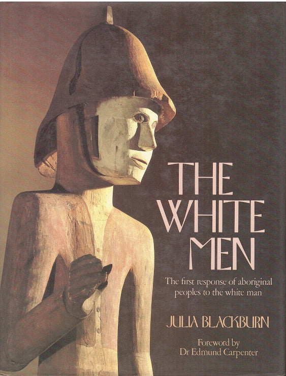 THE WHITE MEN, the first response of aboriginal peoples to the white man
