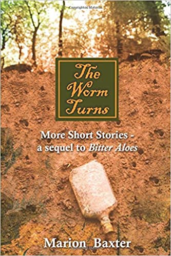 Baxter (M.) THE WORM TURNS, more short stories - a sequel to Bitter Aloes