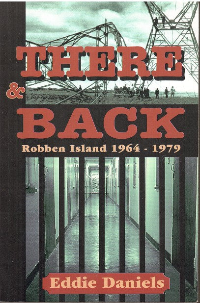 THERE & BACK, Robben Island, 1964-1979