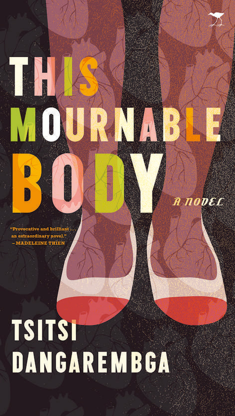 THIS MOURNABLE BODY, a novel