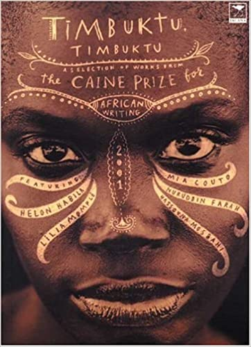 TIMBUKTU, TIMBUKTU, a selection of works from the Caine Prize for African writing