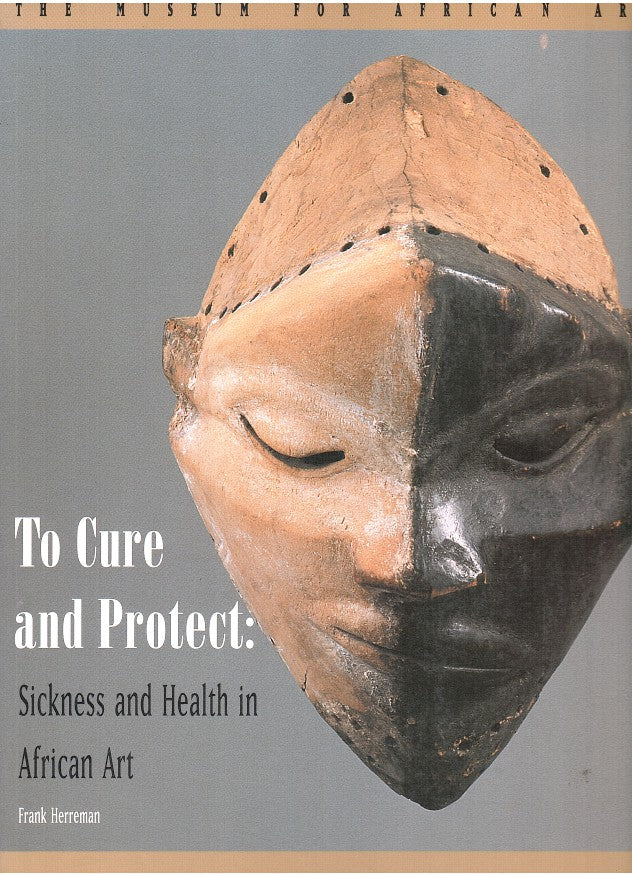 TO CURE AND PROTECT, sickness and health in African art