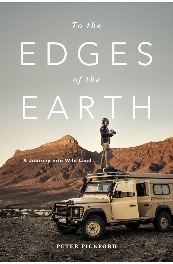 TO THE EDGES OF THE EARTH, a  journey into Wild Land