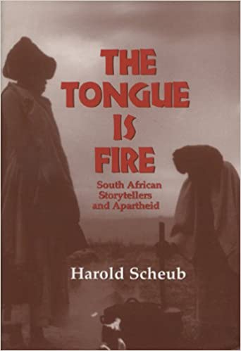 THE TONGUE IS FIRE, South African stortellers and apartheid