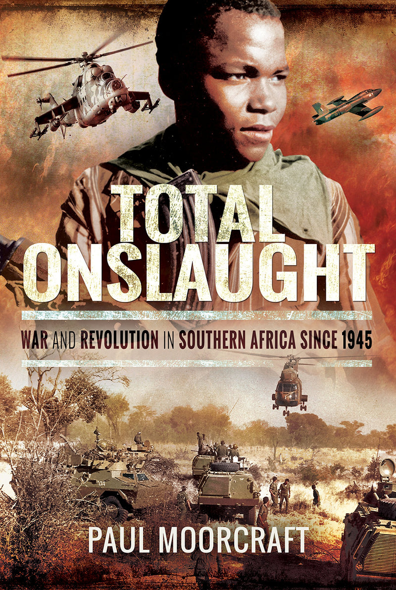 TOTAL ONSLAUGHT, war and revolution in southern Africa since 1945