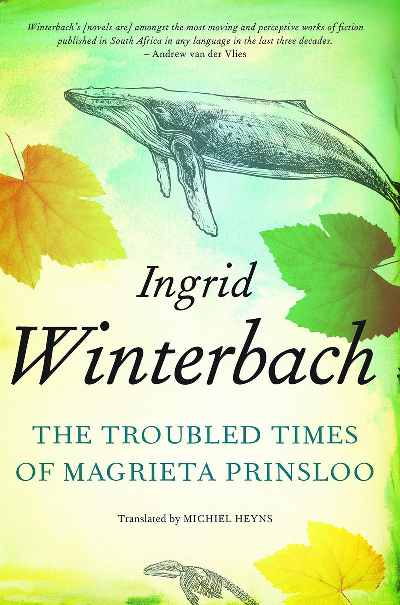 THE TROUBLED TIMES OF MAGRIETA PRINSLOO, translated by Michiel Heyns