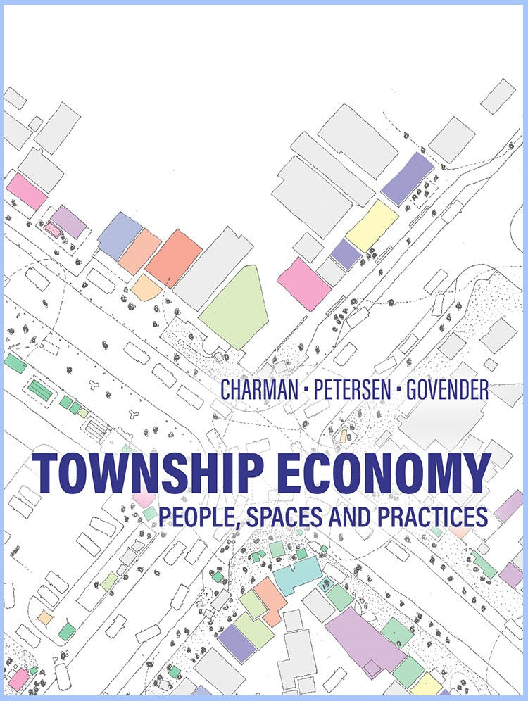 TOWNSHIP ECONOMY, people, places and practices