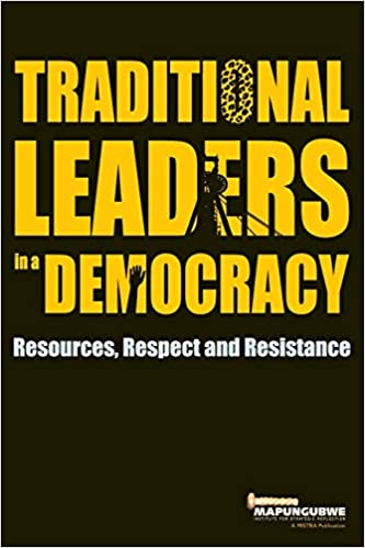 TRADITIONAL LEADERS IN A DEMOCRACY, resources, respect and resistance