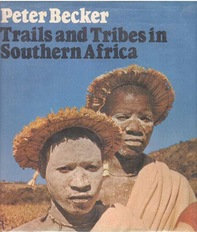TRAILS AND TRIBES, in southern Africa