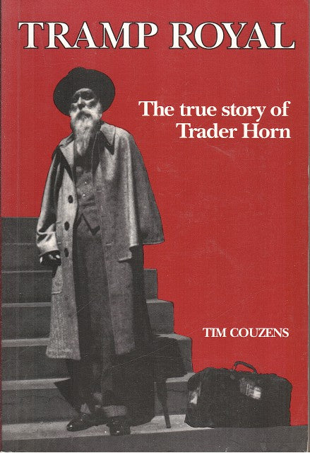 TRAMP ROYAL, the true story of Trader Horn