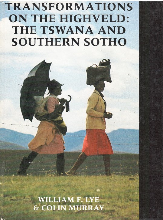 TRANSFORMATIONS ON THE HIGHVELD, the Tswana and Southern Sotho