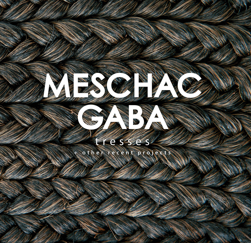 MESCHAC GABA, Tresses + other recent projects