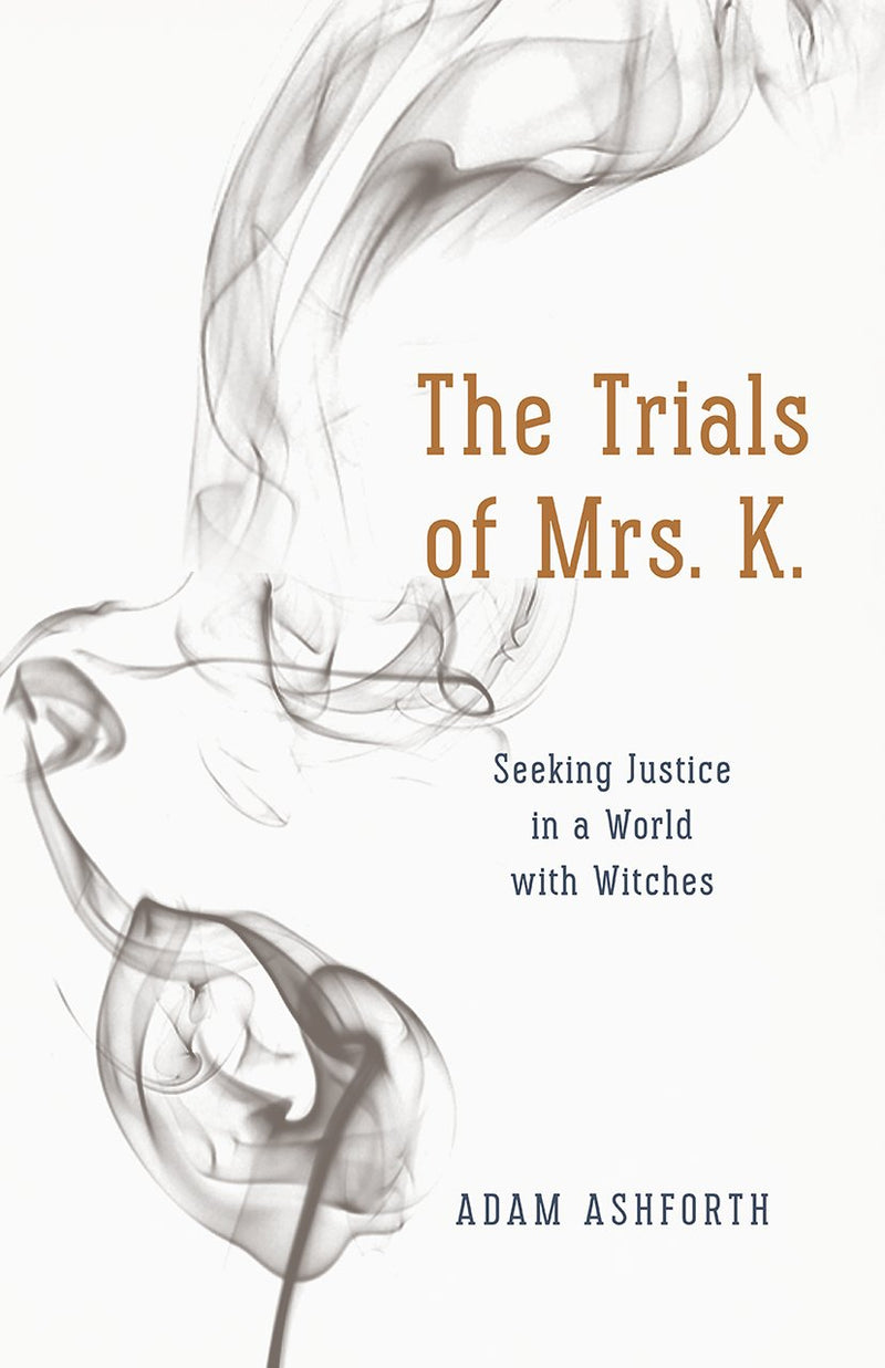 THE TRIALS OF MRS. K., seeking justice in a world with witches
