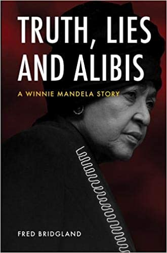 TRUTH, LIES AND ALIBIS, a Winnie Mandela story