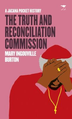 THE TRUTH AND RECONCILIATION COMMISSION, a Jacana pocket history