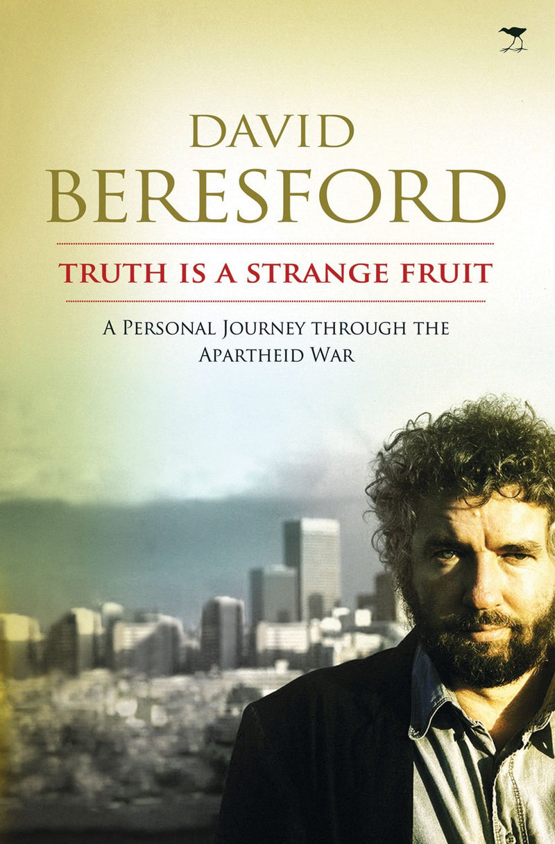 TRUTH IS A STRANGE FRUIT, a personal journey through the apartheid war