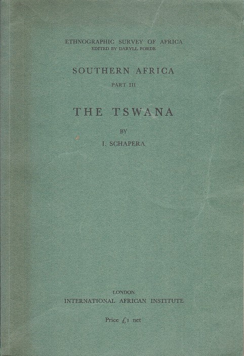 THE TSWANA, ethnographic survey of Africa, Southern Africa, part III