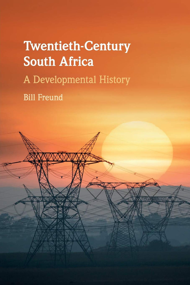 TWENTIETH-CENTURY SOUTH AFRICA, a developmental history